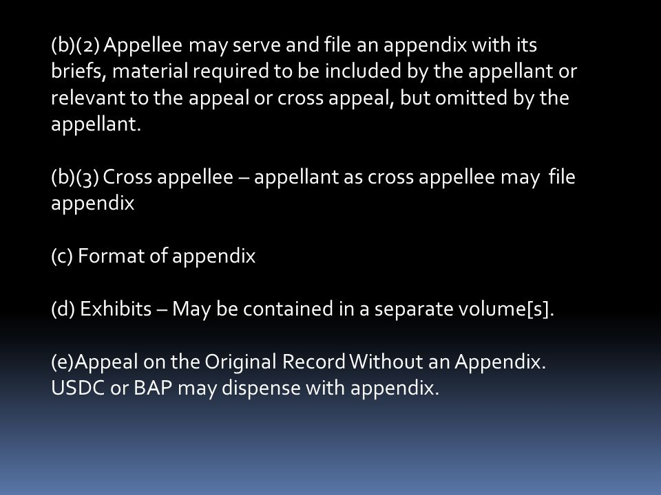 (b)(2) Appellee may serve and file an appendix with its briefs, material required to be included by the appellant or relevant to the appeal or cross appeal, but omitted by the appellant.