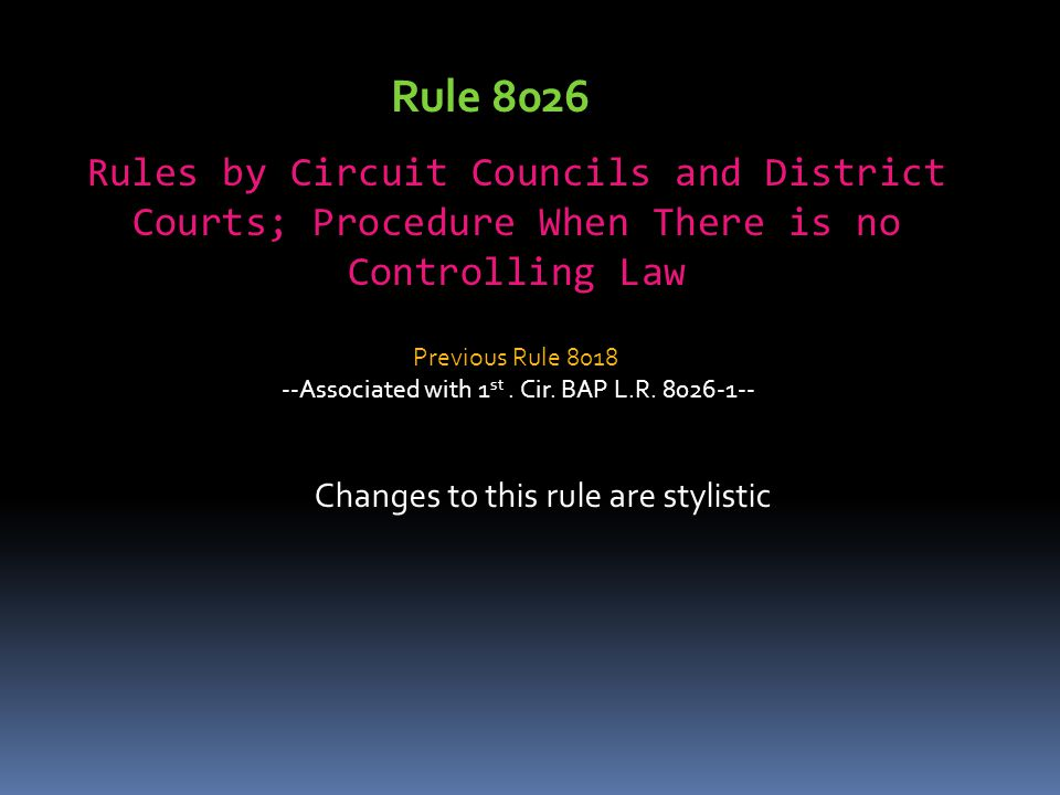Rule 8026 Rules by Circuit Councils and District Courts; Procedure When There is no Controlling Law.