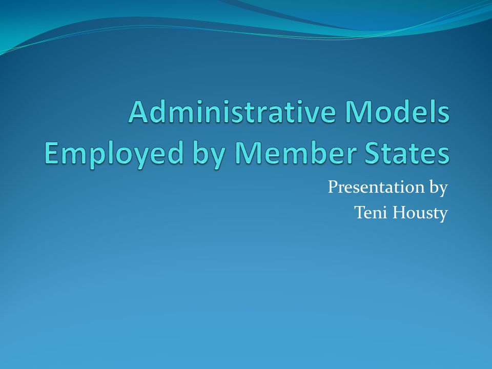 Administrative Models Employed by Member States