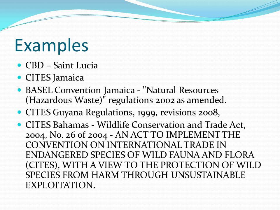Examples CBD – Saint Lucia CITES Jamaica
