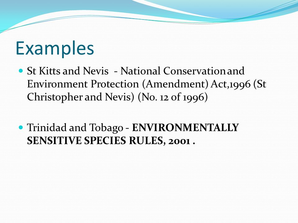 Examples St Kitts and Nevis - National Conservation and Environment Protection (Amendment) Act,1996 (St Christopher and Nevis) (No. 12 of 1996)