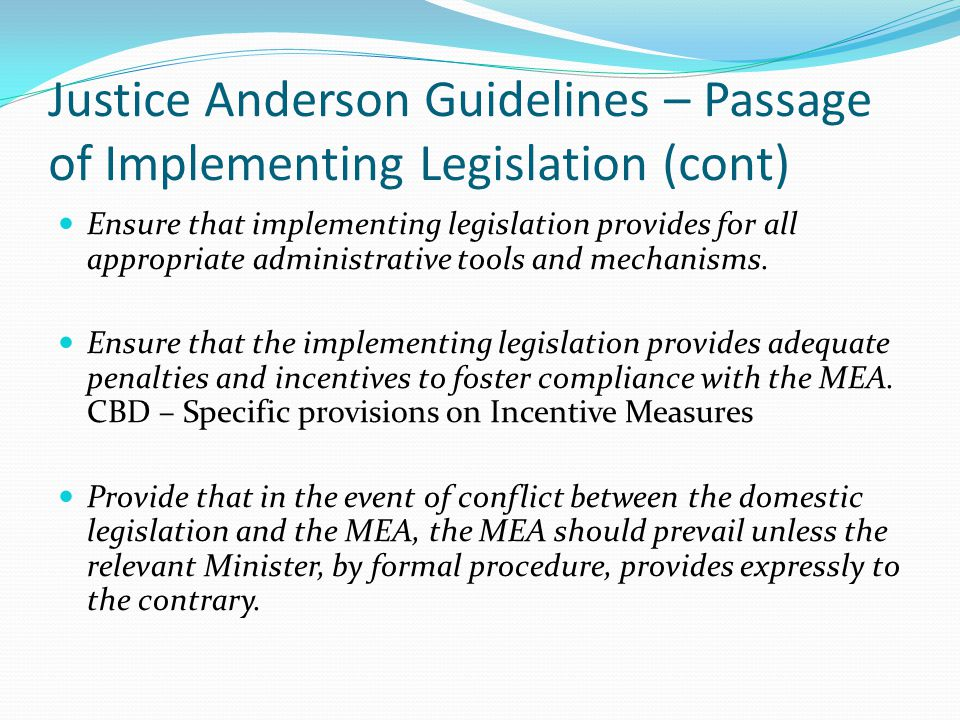 Justice Anderson Guidelines – Passage of Implementing Legislation (cont)