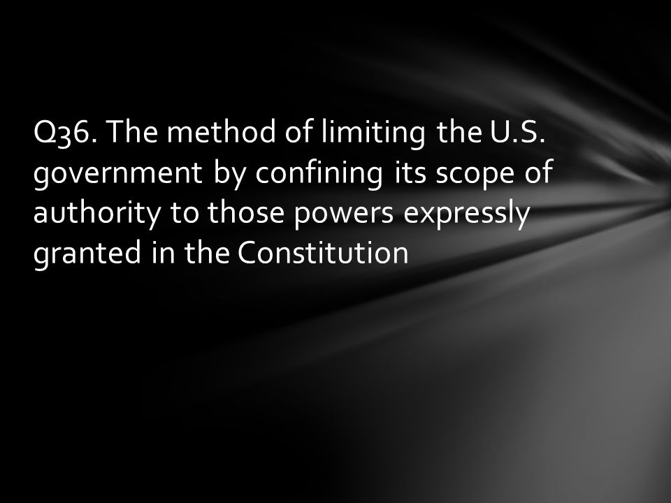 Q36. The method of limiting the U. S
