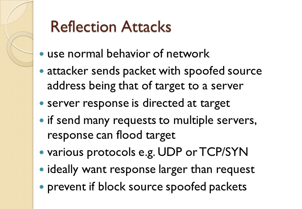 Reflection Attacks use normal behavior of network