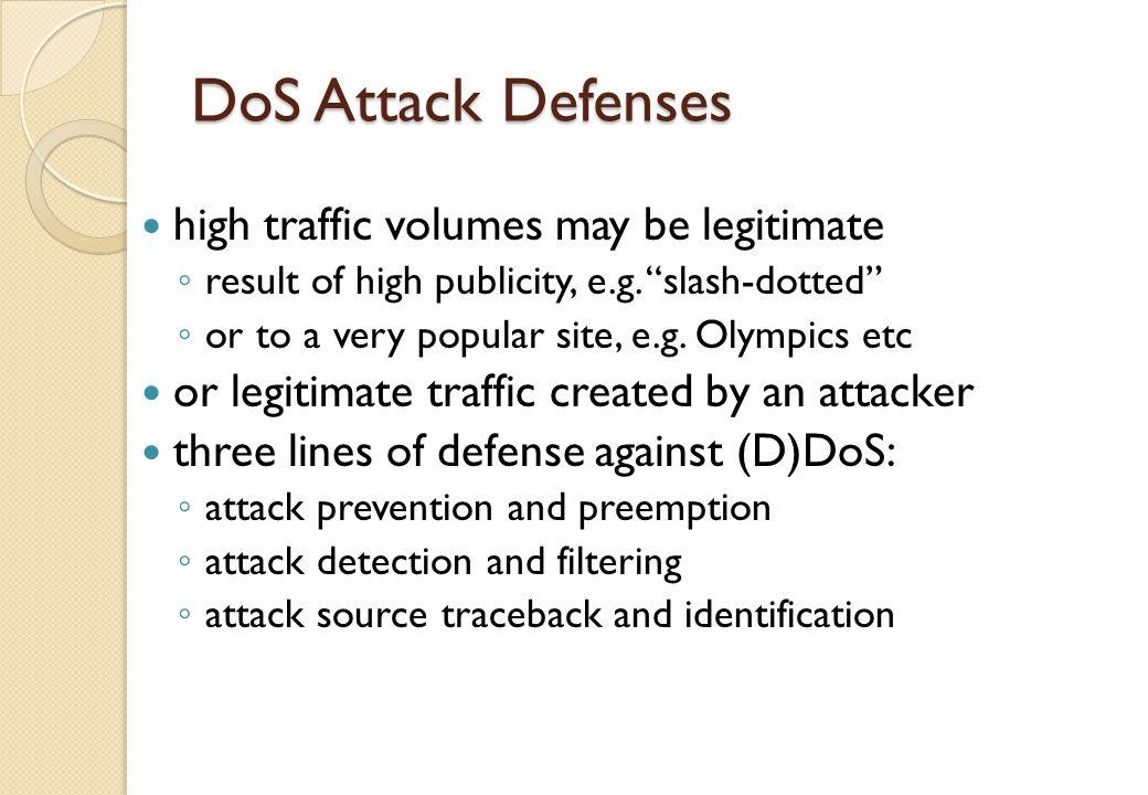 DoS Attack Defenses high traffic volumes may be legitimate