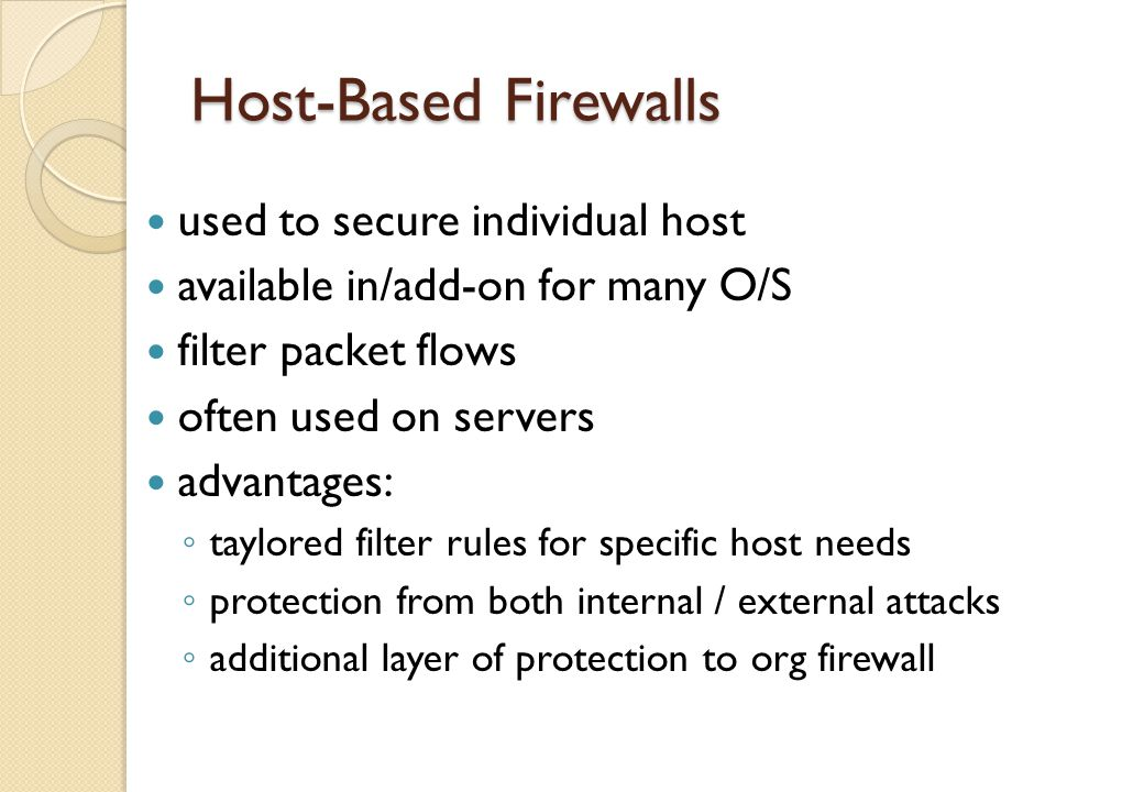 Host-Based Firewalls used to secure individual host