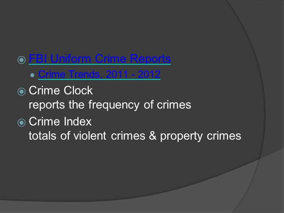 FBI Uniform Crime Reports Crime Clock reports the frequency of crimes