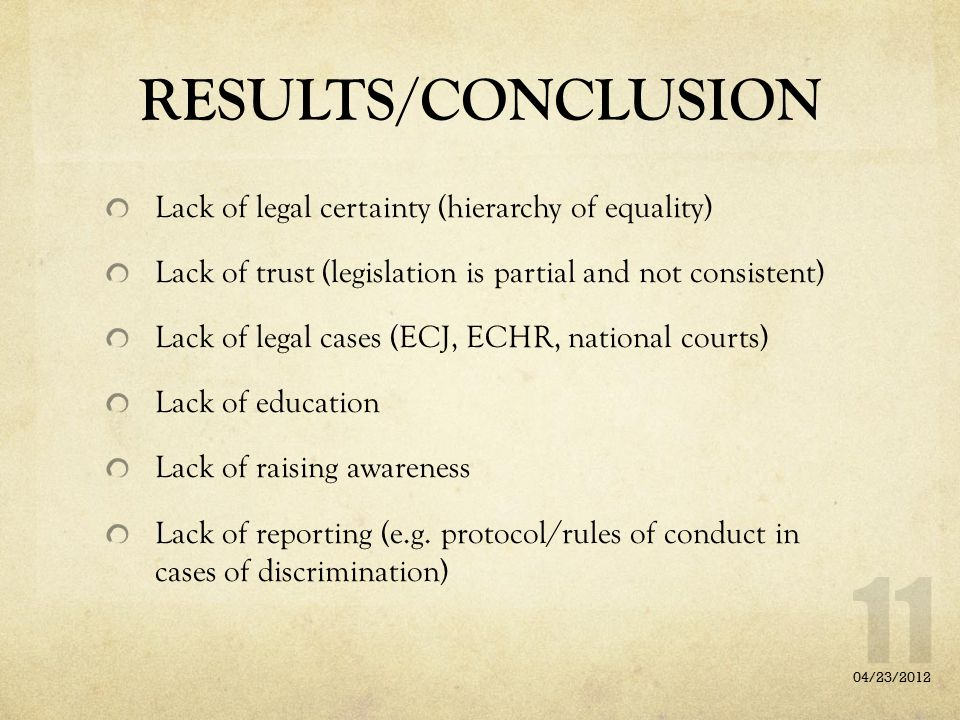 RESULTS/CONCLUSION Lack of legal certainty (hierarchy of equality)