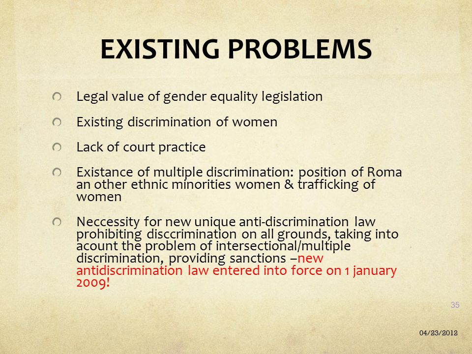 EXISTING PROBLEMS Legal value of gender equality legislation