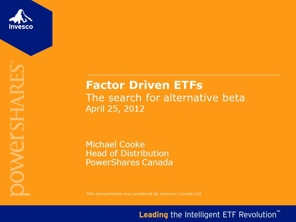 Factor Driven ETFs The search for alternative beta April 25, 2012