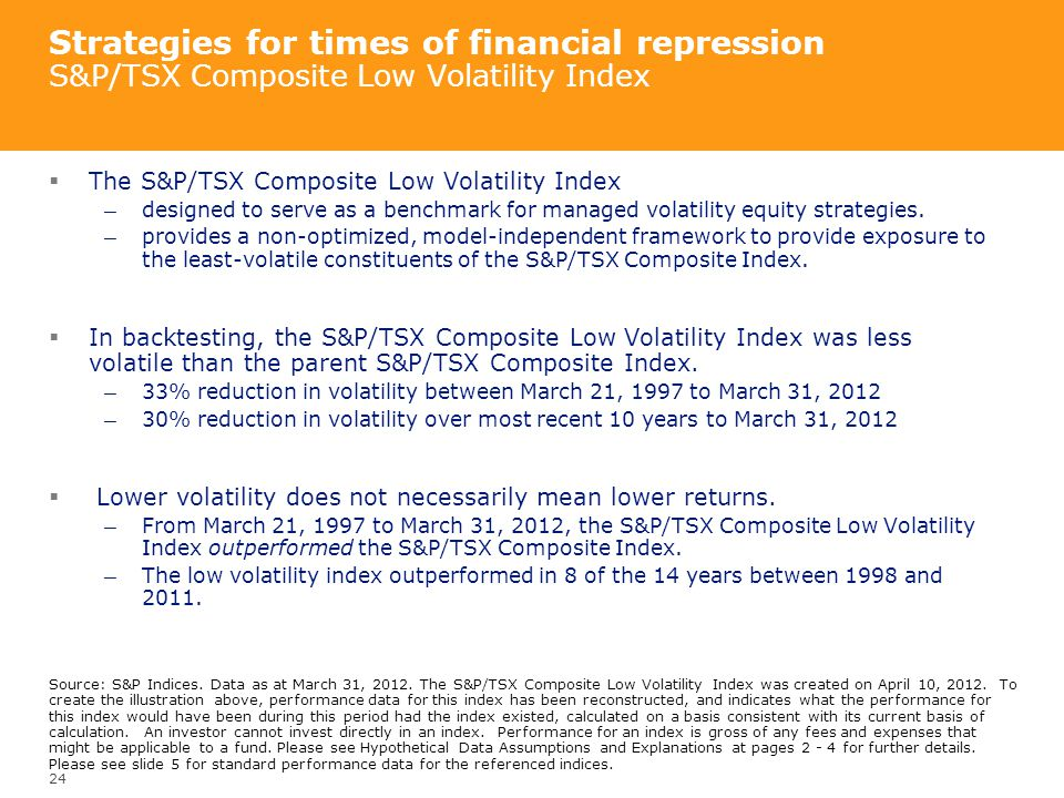 Strategies for times of financial repression S&P/TSX Composite Low Volatility Index