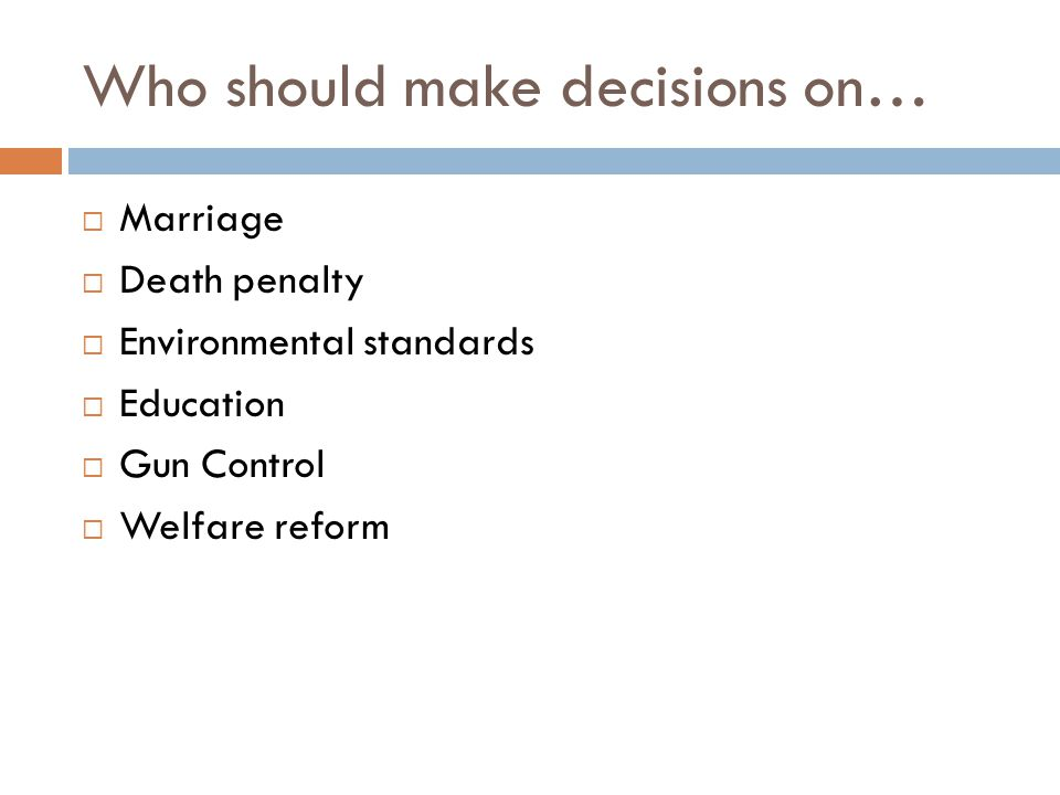 Who should make decisions on…
