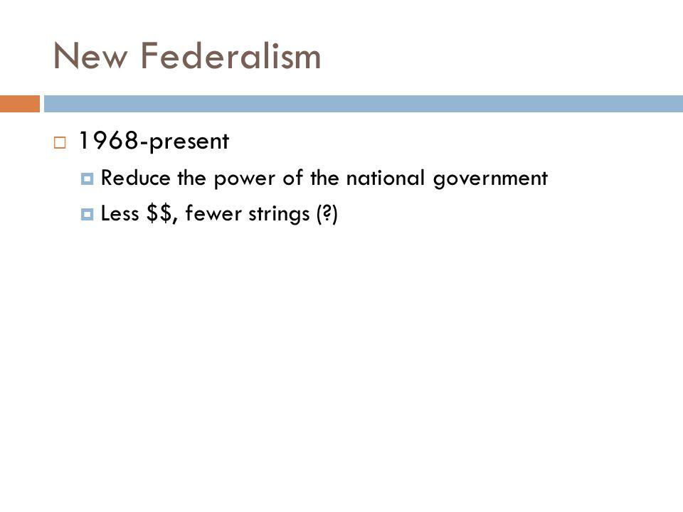 New Federalism 1968-present