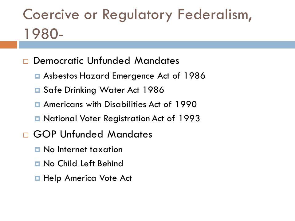Coercive or Regulatory Federalism, 1980-