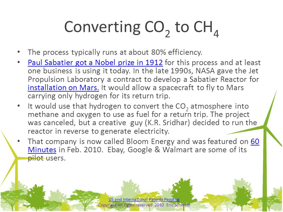 Converting CO2 to CH4 The process typically runs at about 80% efficiency.