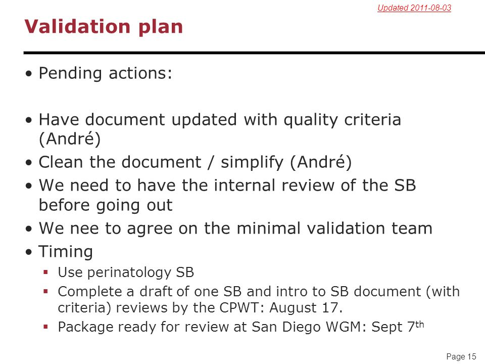 Validation plan Pending actions: