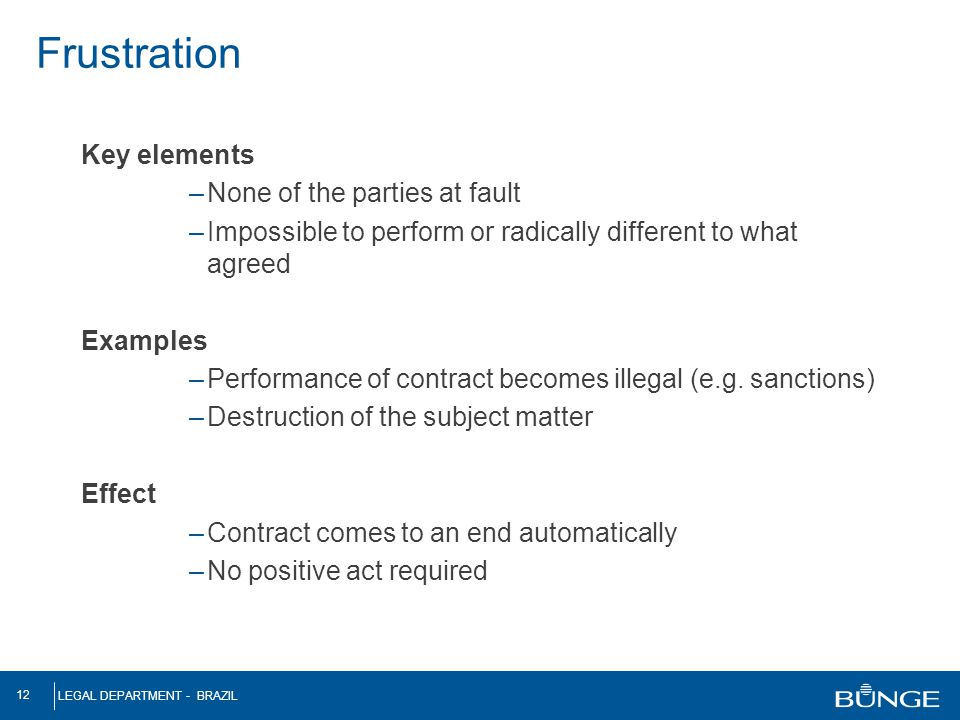 Frustration Key elements None of the parties at fault