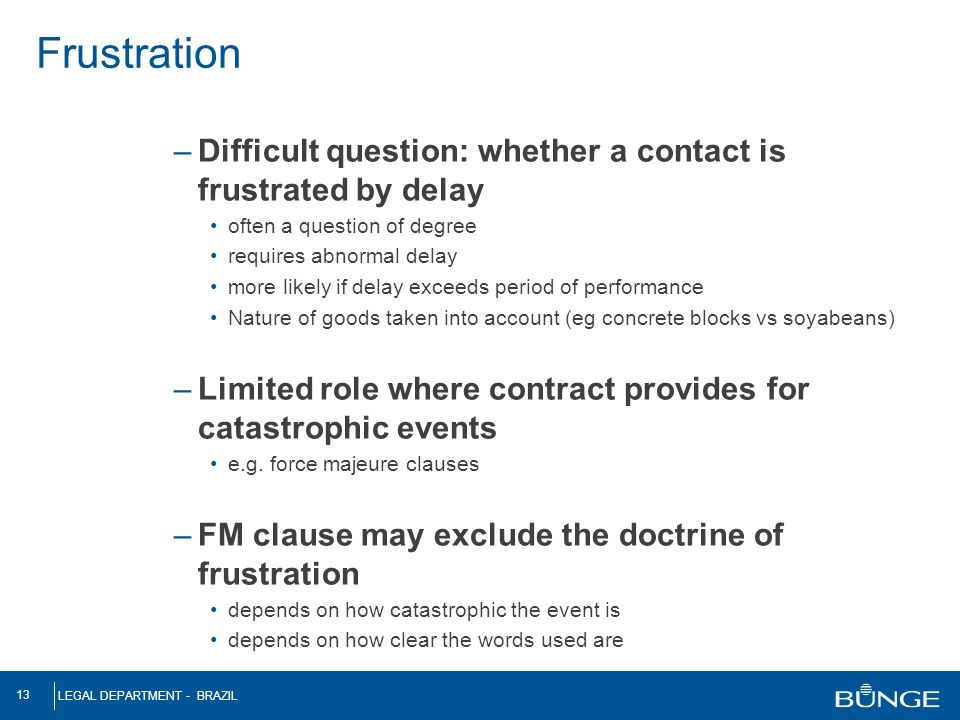 Frustration Difficult question: whether a contact is frustrated by delay. often a question of degree.