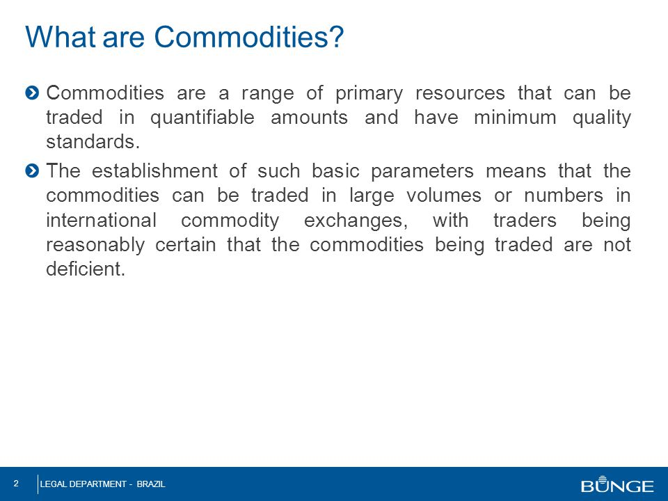 What are Commodities Commodities are a range of primary resources that can be traded in quantifiable amounts and have minimum quality standards.