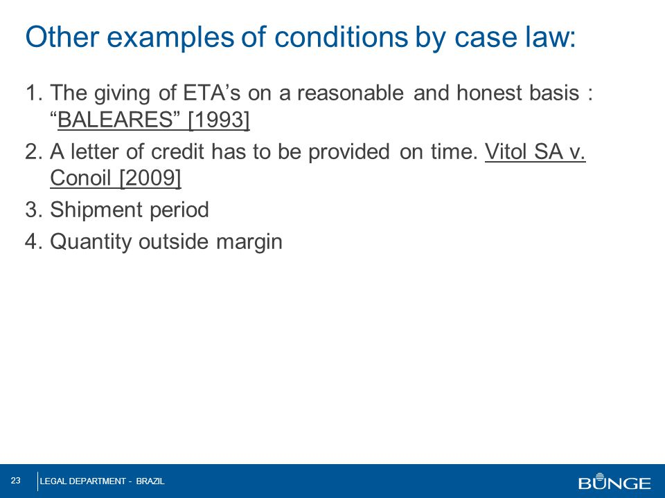 Other examples of conditions by case law: