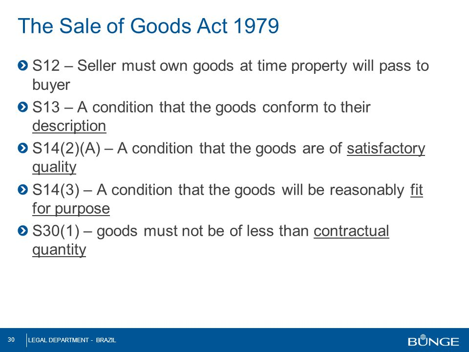 The Sale of Goods Act 1979 S12 – Seller must own goods at time property will pass to buyer.