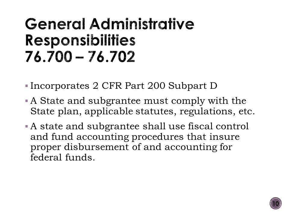 General Administrative Responsibilities 76.700 – 76.702