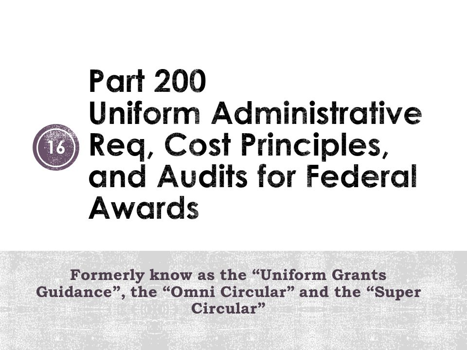 Part 200 Uniform Administrative Req, Cost Principles, and Audits for Federal Awards
