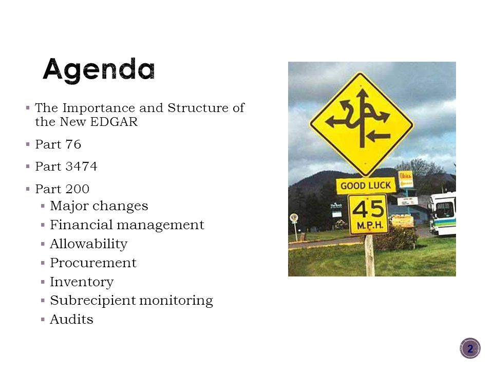Agenda Major changes Financial management Allowability Procurement