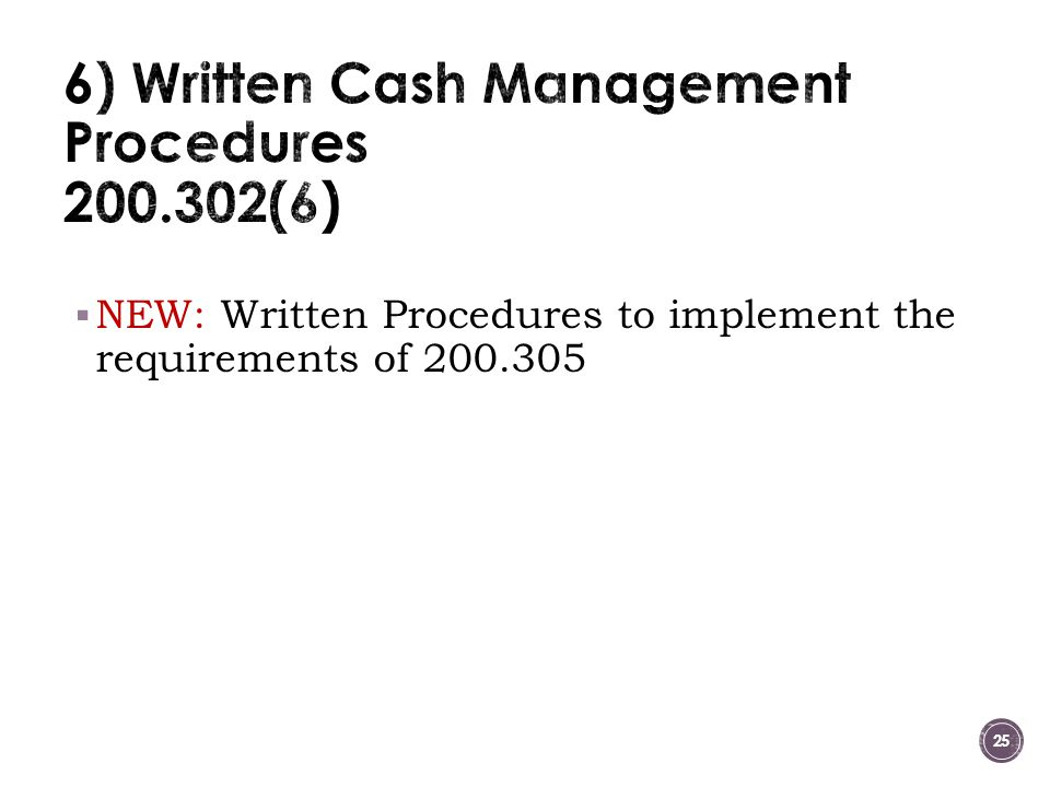 6) Written Cash Management Procedures 200.302(6)
