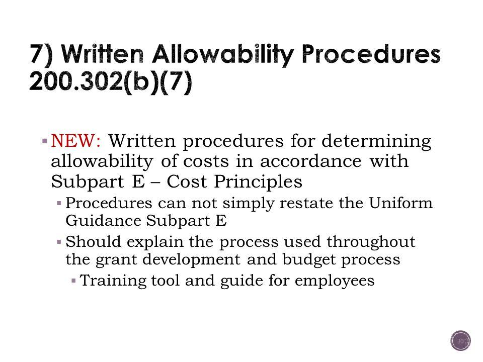 7) Written Allowability Procedures 200.302(b)(7)