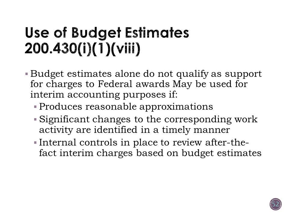 Use of Budget Estimates 200.430(i)(1)(viii)