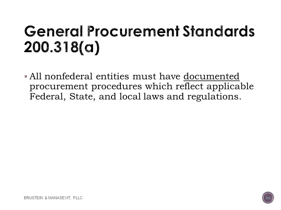 General Procurement Standards 200.318(a)