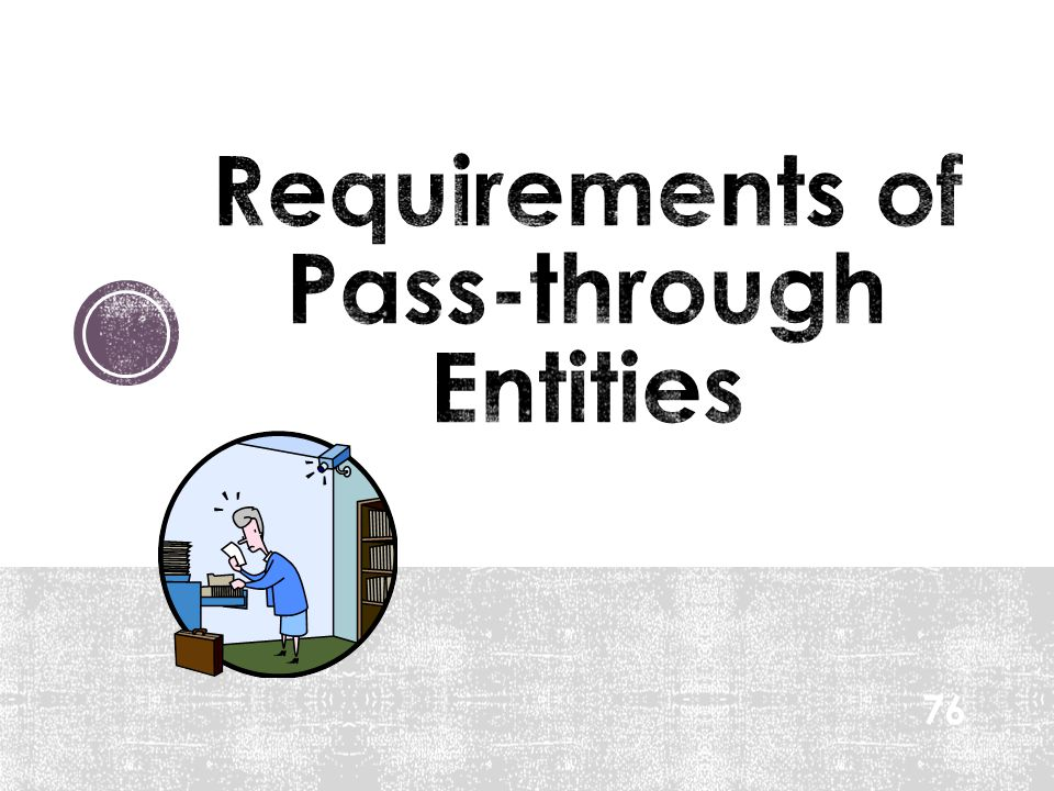 Requirements of Pass-through Entities