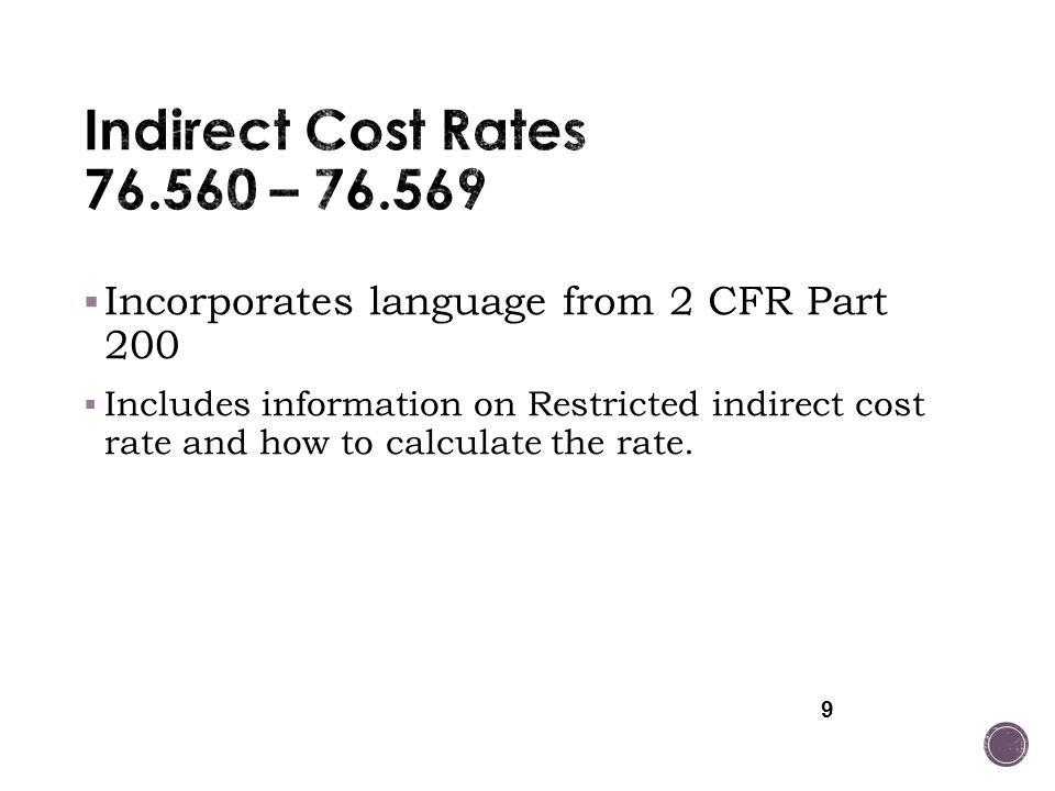 Indirect Cost Rates 76.560 – 76.569 Incorporates language from 2 CFR Part 200.