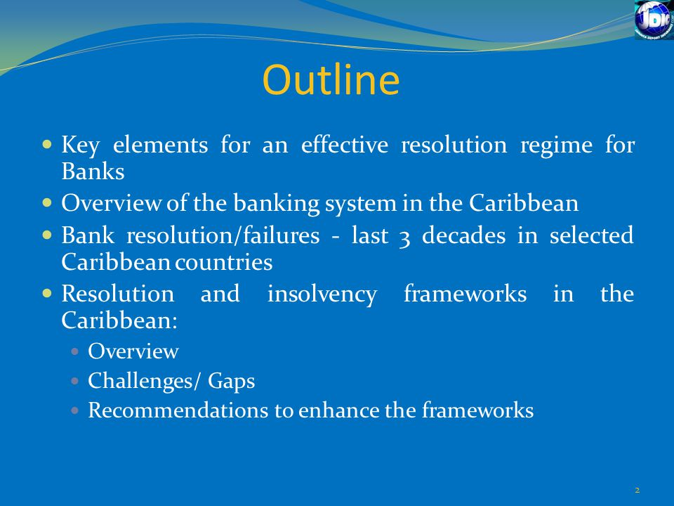 Outline Key elements for an effective resolution regime for Banks