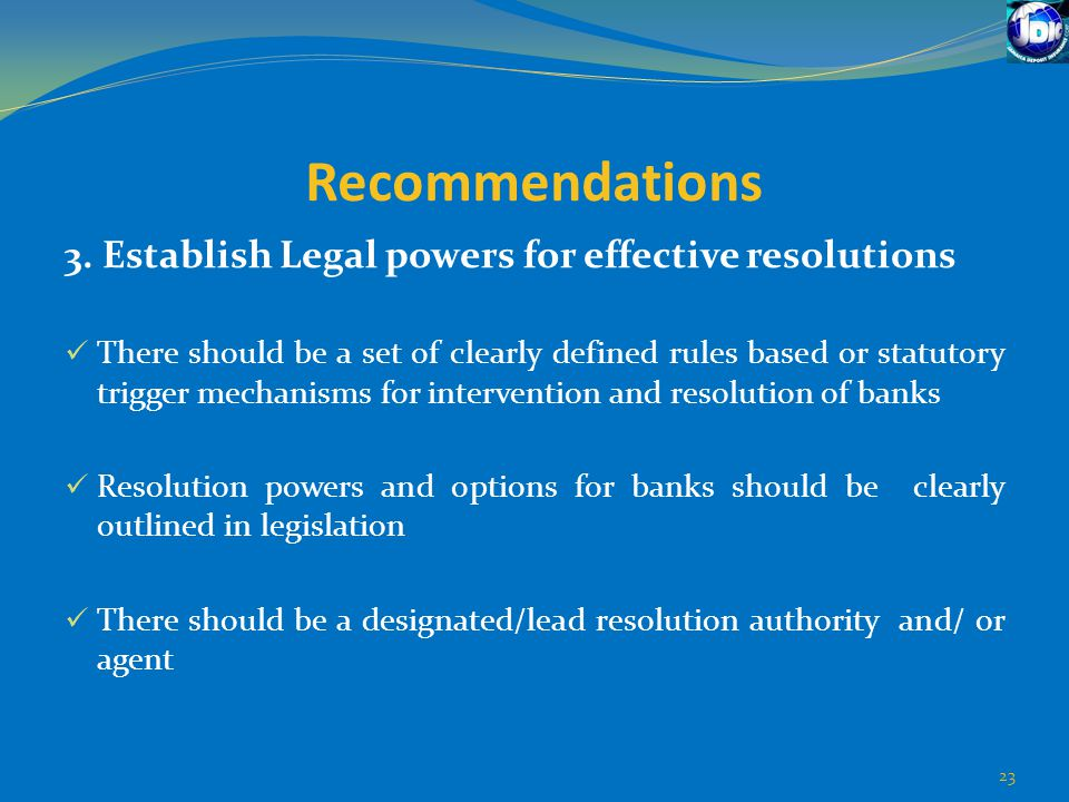 Recommendations 3. Establish Legal powers for effective resolutions