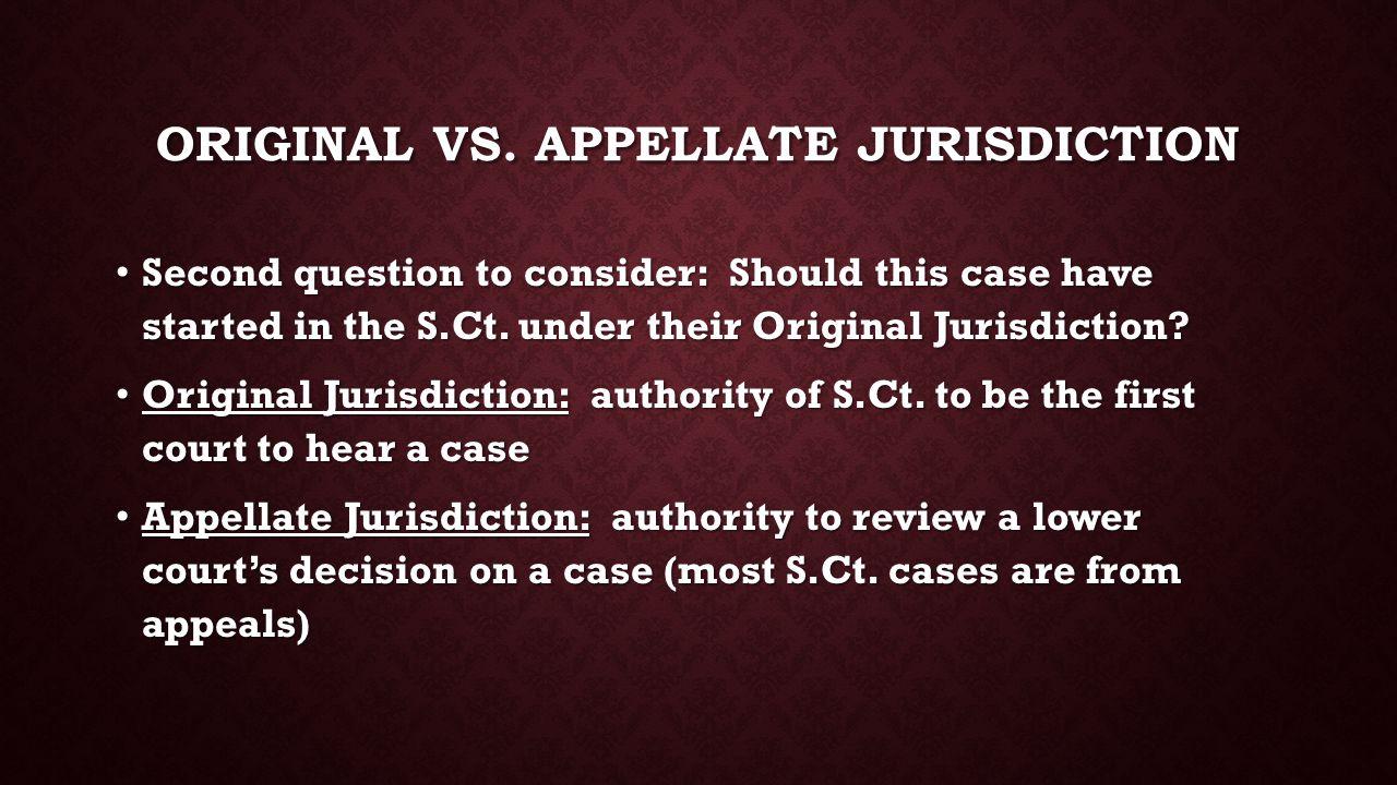 Original vs. appellate jurisdiction