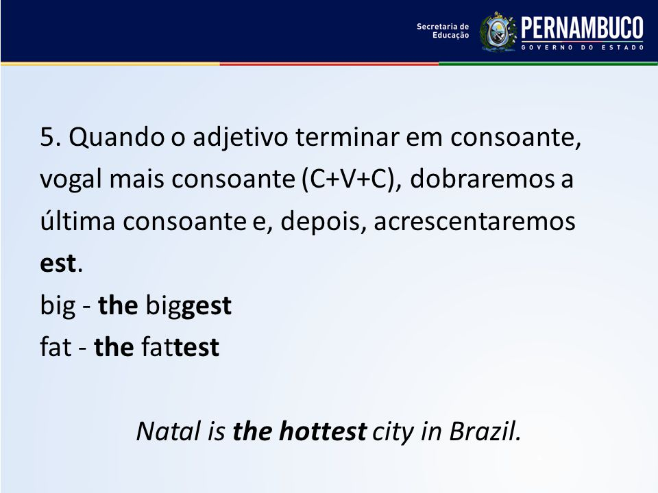Natal is the hottest city in Brazil.