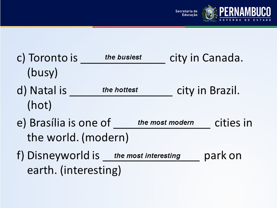 c) Toronto is ______________ city in Canada