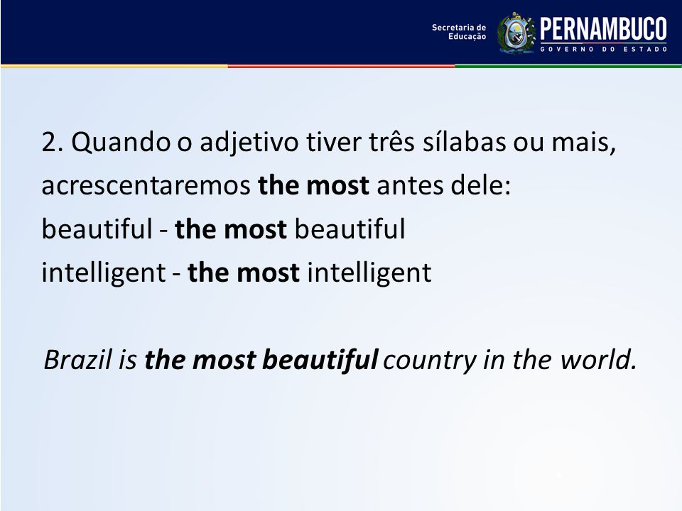 Brazil is the most beautiful country in the world.