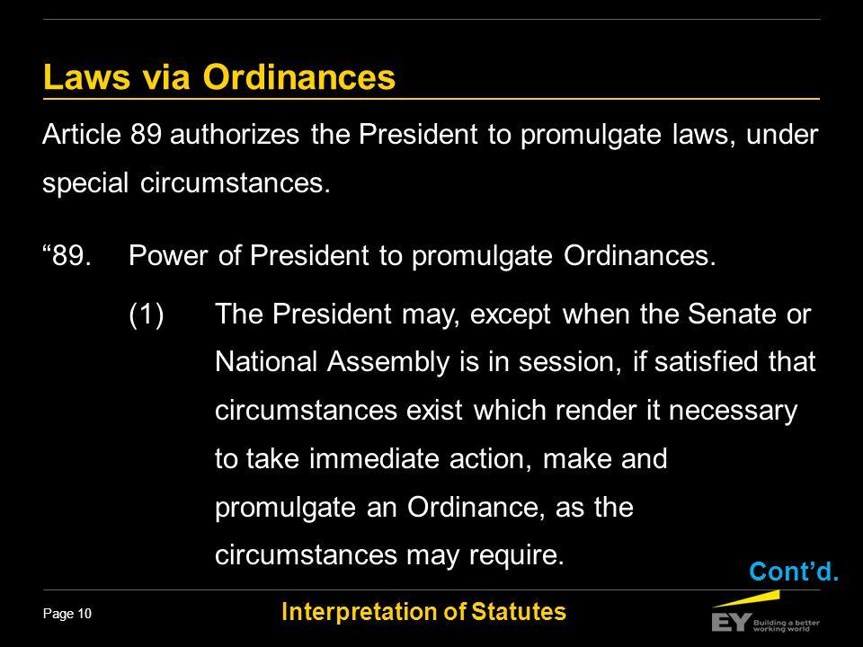 Laws via Ordinances Article 89 authorizes the President to promulgate laws, under special circumstances.