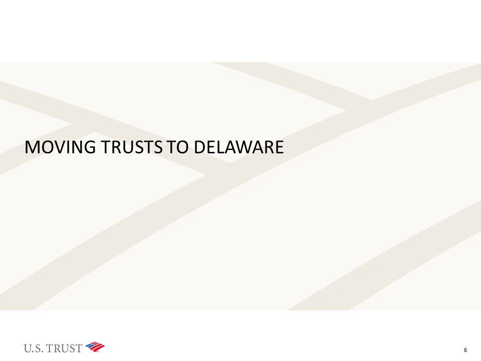 MOVING TRUSTS TO DELAWARE