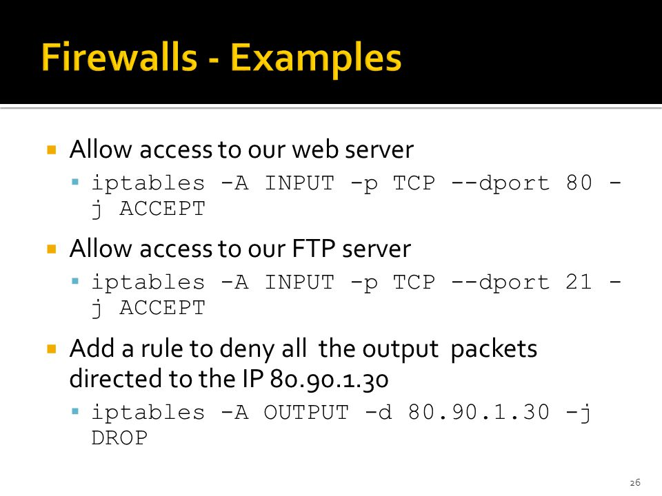 Firewalls - Examples Allow access to our web server
