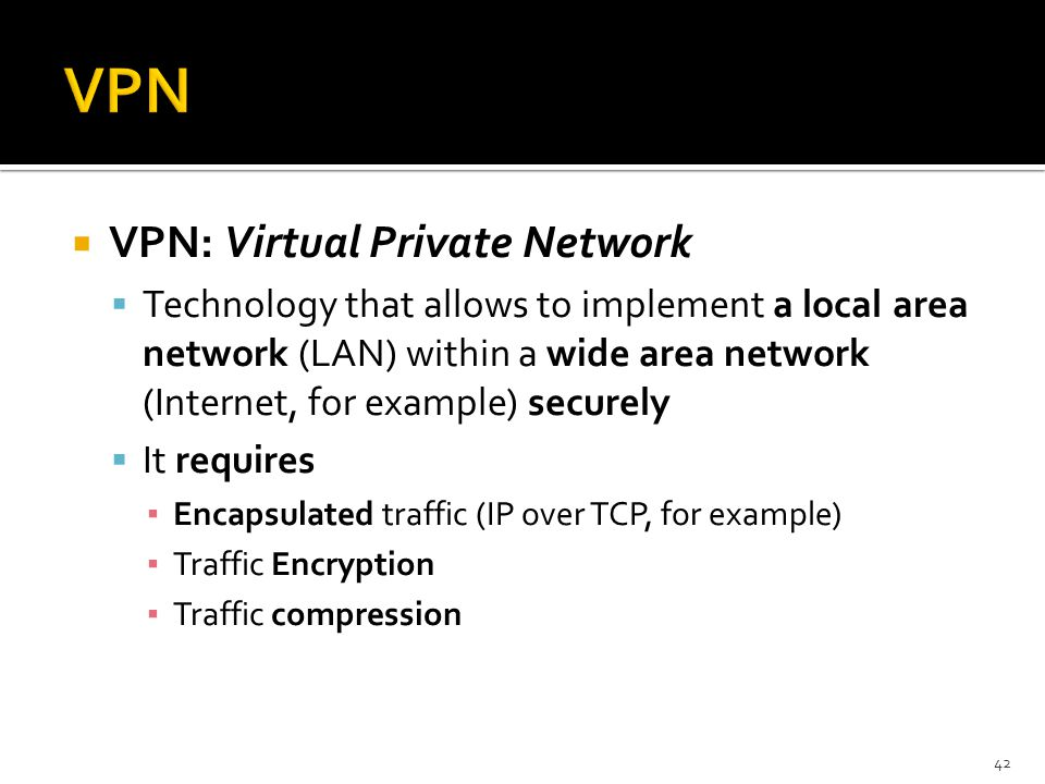 VPN VPN: Virtual Private Network