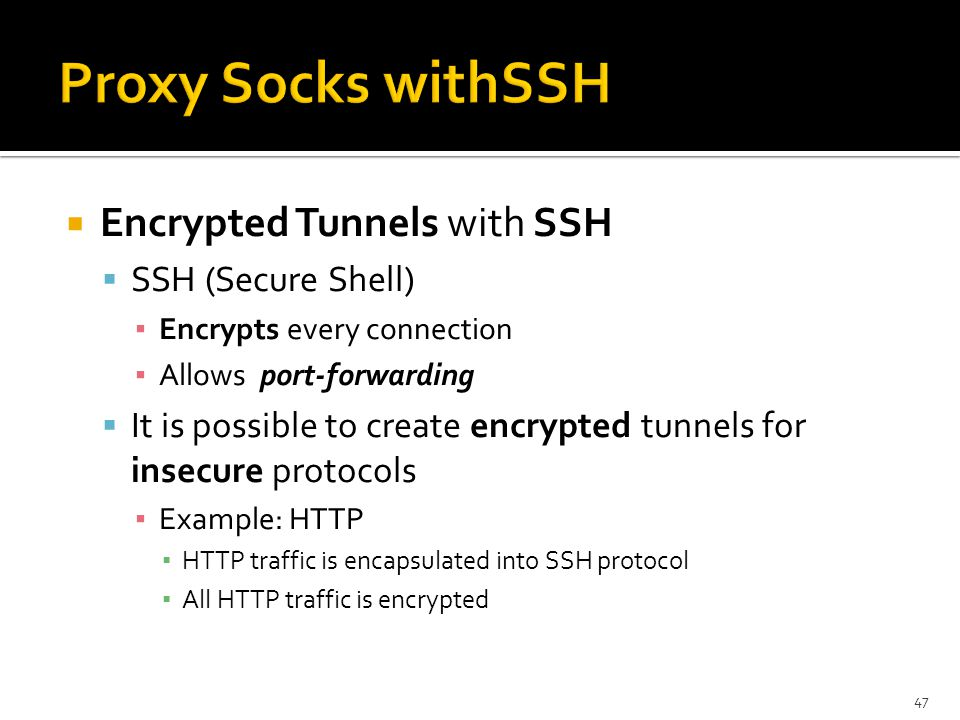 Proxy Socks withSSH Encrypted Tunnels with SSH SSH (Secure Shell)
