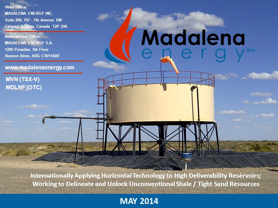 www.madalenaenergy.com Head Office: MADALENA ENERGY INC. Suite 200, 707 - 7th Avenue SW. Calgary, Alberta, Canada T2P 3H6.