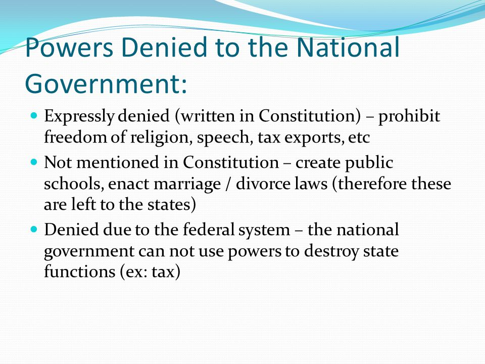 Powers Denied to the National Government: