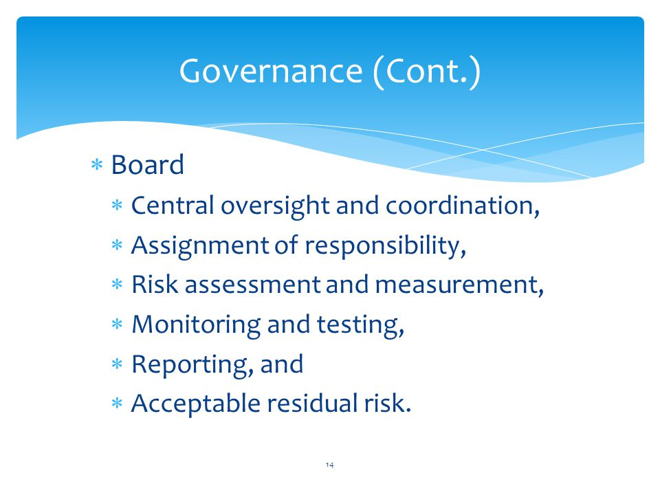 Governance (Cont.) Board Central oversight and coordination,