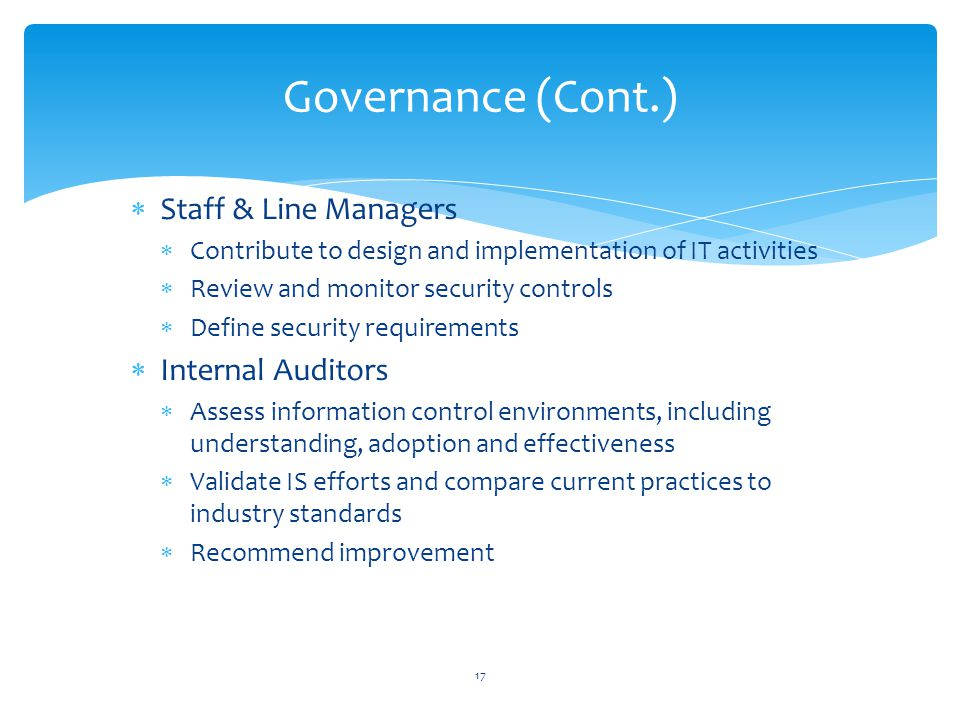 Governance (Cont.) Staff & Line Managers Internal Auditors