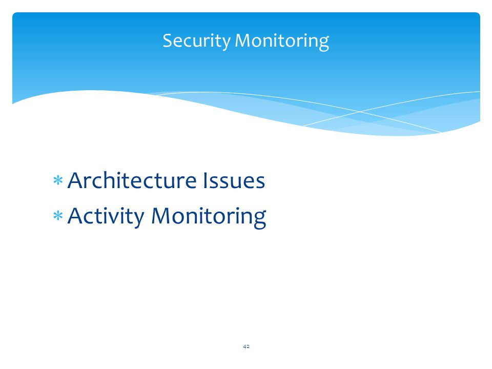 Security Monitoring Architecture Issues Activity Monitoring